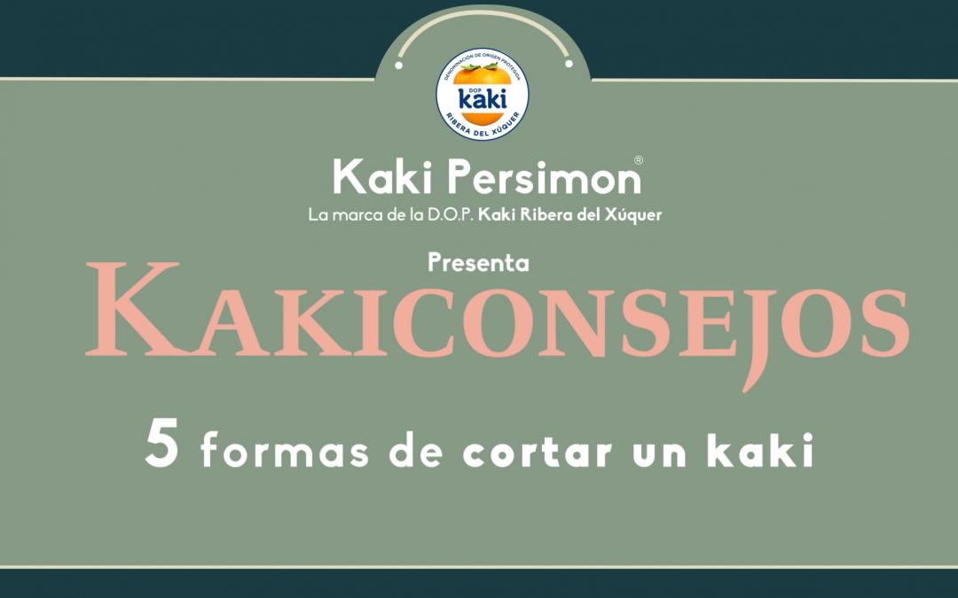 Kakiconsejos – 5 formas de cortar un Kaki Persimon®