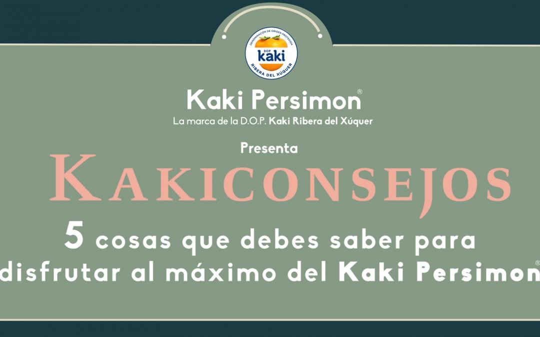 Kakiconsejos – 5 cosas que debes saber para disfrutar al máximo de un Kaki Persimon®